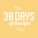 Friends: 30 Days of Thankful